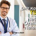 DHY Kadroları TSM Nedir Özellikleri Nelerdir